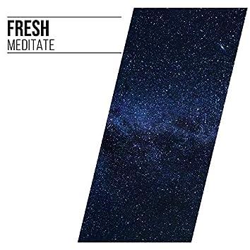 # Fresh Meditate