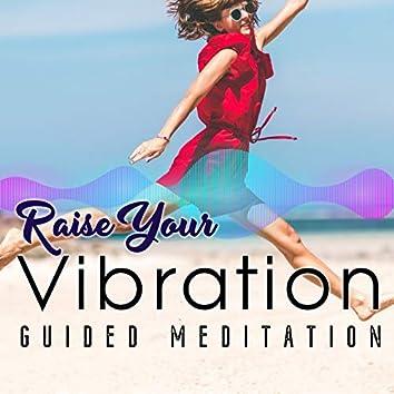 Raise Your Vibration Guided Meditation