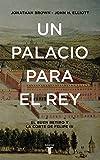 Un palacio para el Rey: El Buen Retiro y la corte de Felipe