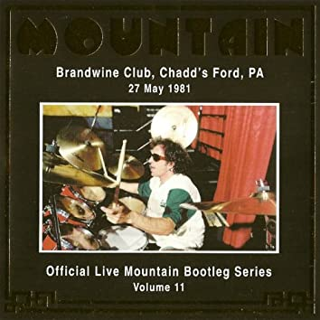 Official Live Mountain Bootleg Series Vol. 11 - Brandwine Club, Chadd's Ford, P.A 27 May 1981