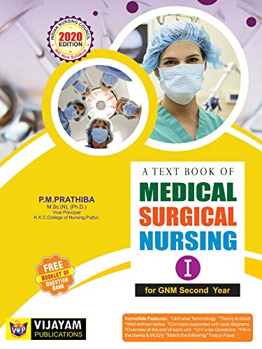 A Text Book of MEDICAL SURGICAL NURSING – I For GNM Second Year