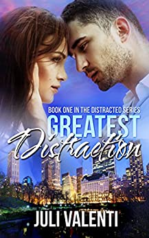 Greatest Distraction (Distracted #1) by [Juli Valenti]