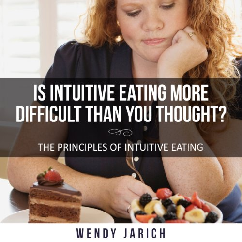 Is Intuitive Eating More Difficult Than You Thought? audiobook cover art