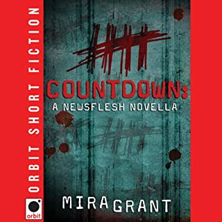 Countdown     A Newsflesh Novella              By:                                                                                                                                 Mira Grant                               Narrated by:                                                                                                                                 Brian Bascle                      Length: 2 hrs and 15 mins     298 ratings     Overall 4.4