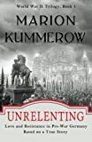 Unrelenting: Love and Resistance in Pre-War Germany (Love and Resistance in WW2 Germany) (Volume 1)