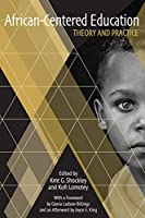 African-Centered Education: Theory and Practice (Critical Race Issues in Education)