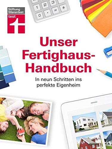 Stiftung Warentest –Das Fertighaus-Handbuch für die Grundstückssuche, Planung und Finanzierung – In neun Schritten ins perfekte Eigenheim
