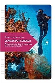 L'extase du plongeur par Anne-Lise Blanchet