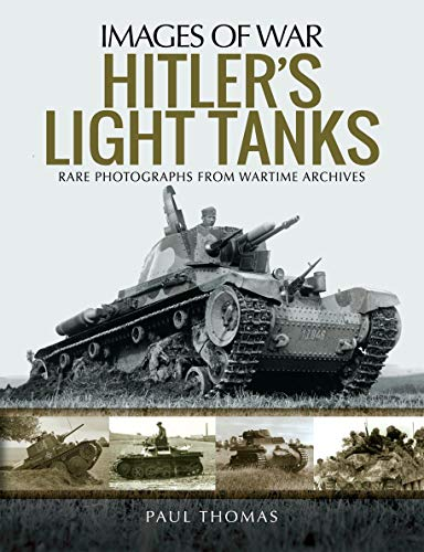 Hitler's Light Tanks (Images of War) (English Edition)