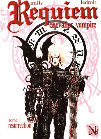 Requiem chevalier vampire, tome 1 : Résurrection