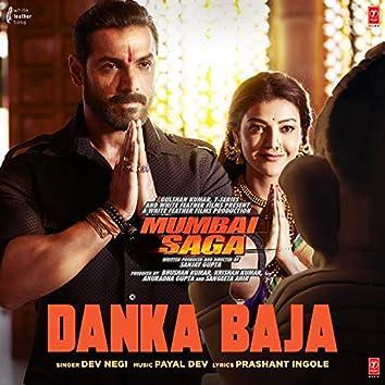 """Danka Baja (From """"Mumbai Saga"""")"""