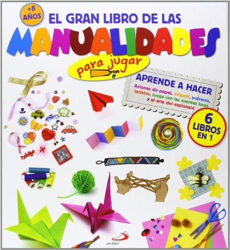 El gran libro de las manualidades (para jugar): Aprende a hacer Aviones de...
