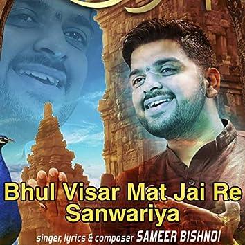 Bhul Visar Mat Jai Re Sanwariya