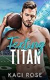 Texting Titan: A Second Chance, College Football Romance