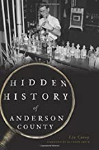 Hidden History of Anderson County