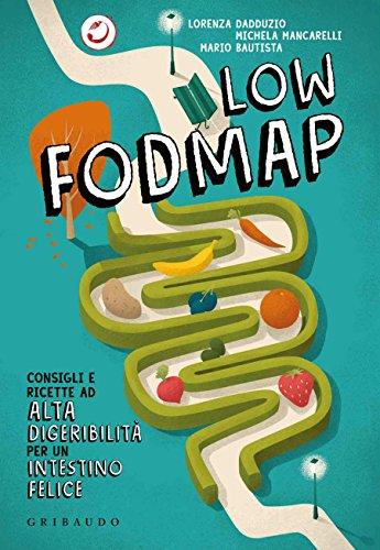 Low FODMAP: Consigli e ricette ad alta digeribilità per un...