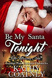 Be My Santa Tonight: The Murphy Clan (Crooked Halo Christmas Chronicles—The Murphy Clan Book 1)