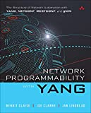 Network Programmability with YANG: The Structure of Network Automation with YANG, NETCONF, RESTCONF, and gNMI (English Edition)