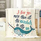 Mugod Inspirational Quote Throw Blanket I Love You More Than All The Narwhals in The Sea Decorative Soft Warm Cozy Flannel Plush Throws Blankets for Baby Toddler Dog Cat 30 X 40 Inch