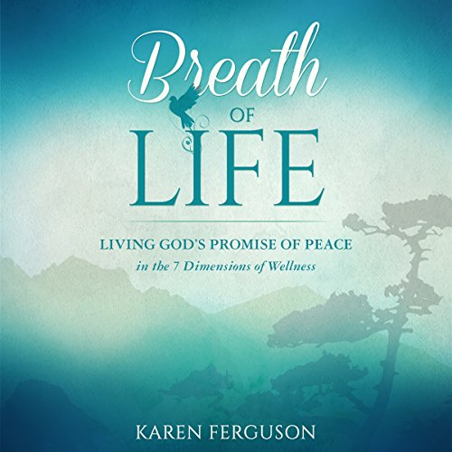Breath of Life: Living God's Promise of Peace in the 7 Dimensions of Wellness cover art