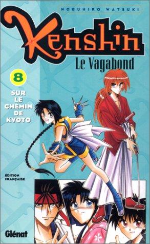 Kenshin le vagabond - Tome 08: Sur le chemin de Kyoto