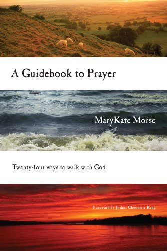 A Guidebook to Prayer: 24 Ways to Walk with God by [MaryKate Morse, Joshua Choonmin Kang]