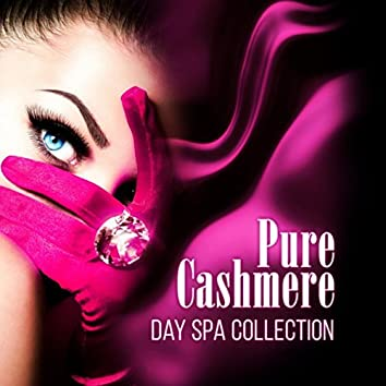 Pure Cashmere - Day Spa Collection, Serenity Instrumental Music, Music and Pure Nature Sounds for Stress Relief, Sensual Massage Music for Aromatherapy, Lounge Music, Pure Spa