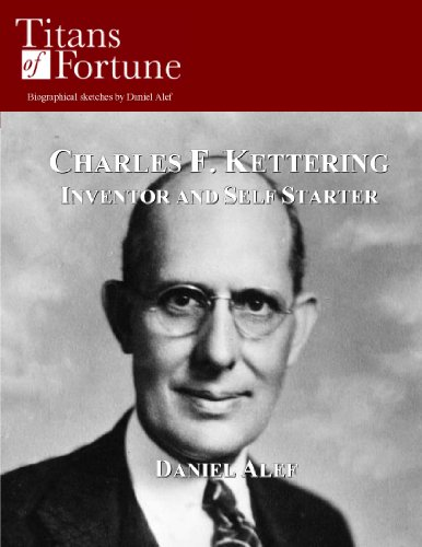 Charles F. Kettering: Inventor and Self Starter (Titans of Fortune) (English Edition)