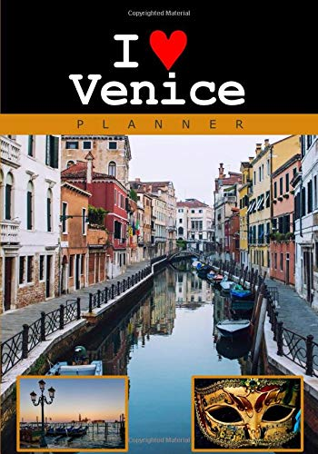 I Love Venice Planner: To Do Notepad, Personal Organizer and Daily Planner with Calendar (Travel and Inspirational 2017 Personal Daily Planners and Organizers for Men and Women) [Idioma Inglés]