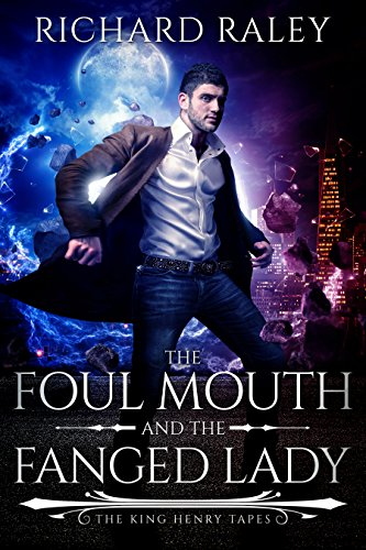 The Foul Mouth and the Fanged Lady (The King Henry Tapes Book 1)