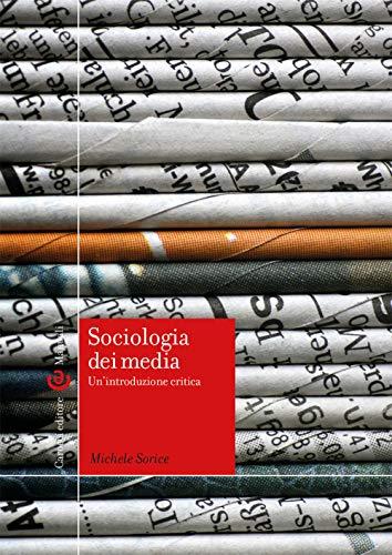 Sociologia dei media. Un'introduzione critica