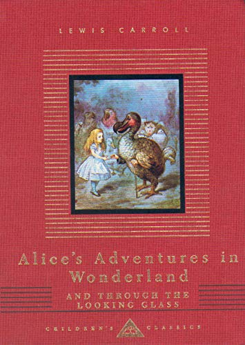 Alice's Adventures In Wonderland And Through The Looking Glass (Everyman's Library CHILDREN'S CLASSICS)