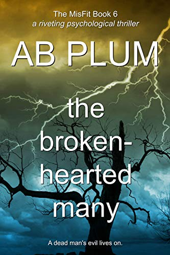 Book: The Broken-Hearted Many (The MisFit Series Book 6) by AB Plum