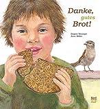 Danke, gutes Brot! - Brigitte Weninger