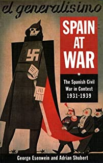 Spain at War: The Spanish Civil War in Context 1931-1939