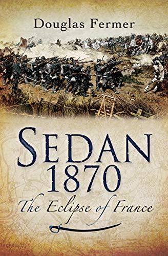 Sedan 1870: The Eclipse of France