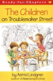 The Children on Troublemaker Street (Ready-for-Chapters)