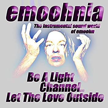 Be a Light Channel.. Let the Love Outside