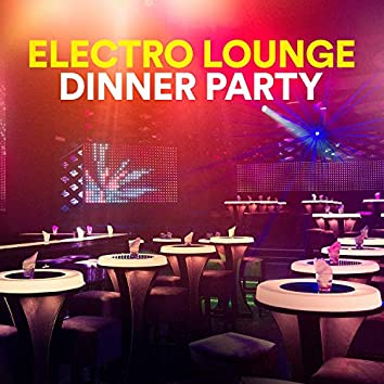 Electro Lounge Dinner Party