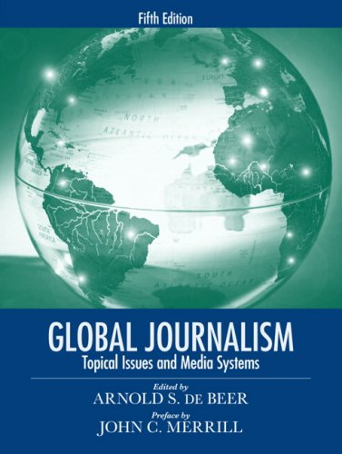 Global Journalism: Topical Issues and Media Systems (5th Edition)