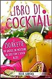 libro di Cocktail: Le 150 ricette più gustose da mescolare