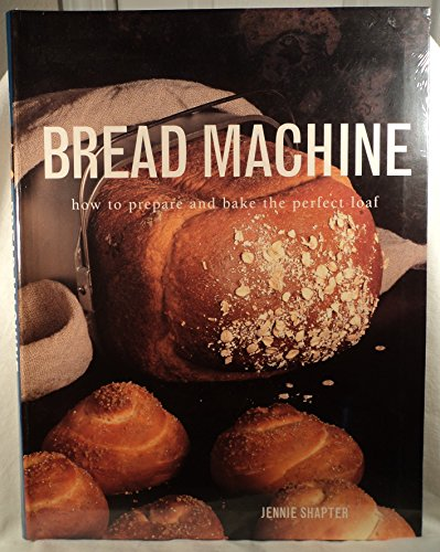 Bread Machine: How to Prepare the Perfect Loaf