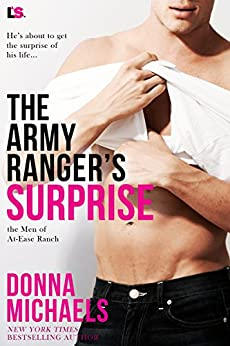 The Army Ranger's Surprise (The Men of At-Ease Ranch Book 5) by [Donna Michaels]