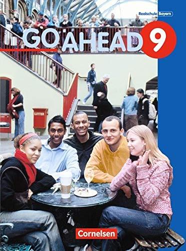 Go Ahead - Ausgabe für die sechsstufige Realschule in Bayern: 9. Jahrgangsstufe - Schülerbuch (Go Ahead / Sechsstufige Realschule in Bayern)