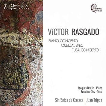 Victor Rasgado: Piano Concerto - Quetzaltepec - Tuba Concerto