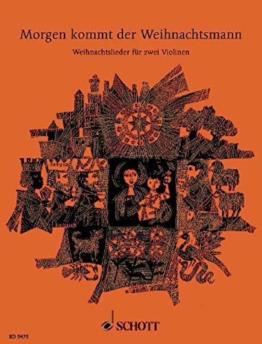 Morgen kommt der Weihnachtsmann: 33 beliebte Weihnachtslieder. 1-2 Violinen, Gitarre ad libitum.