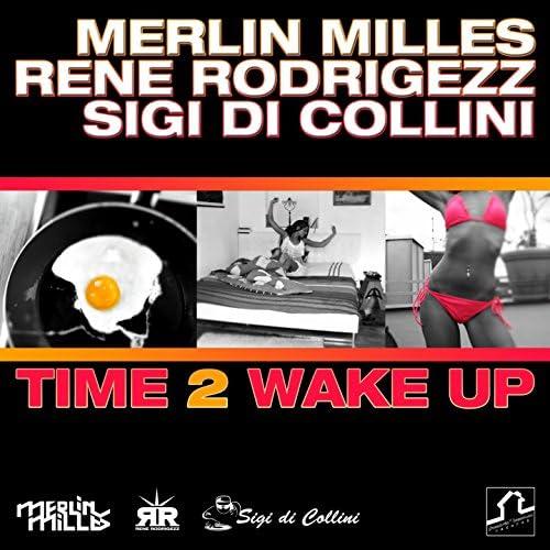 Merlin Milles, Rene Rodrigezz & Sigi Di Collini