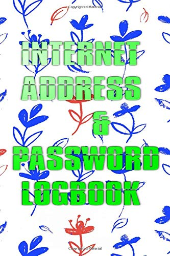 Book Save Passwords: Internet Address Password Keeper Book Size 6x9 INCHES Matte Cover Design ~ Print - Large # Cover 110 Pages Very Fast Prints.