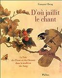 D'où jaillit le Chant - La Voie des Fleurs et des Oiseaux dans la Tradition des Song