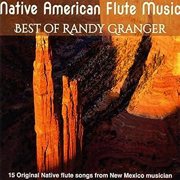 Native American Flute Music: Best of Randy Granger